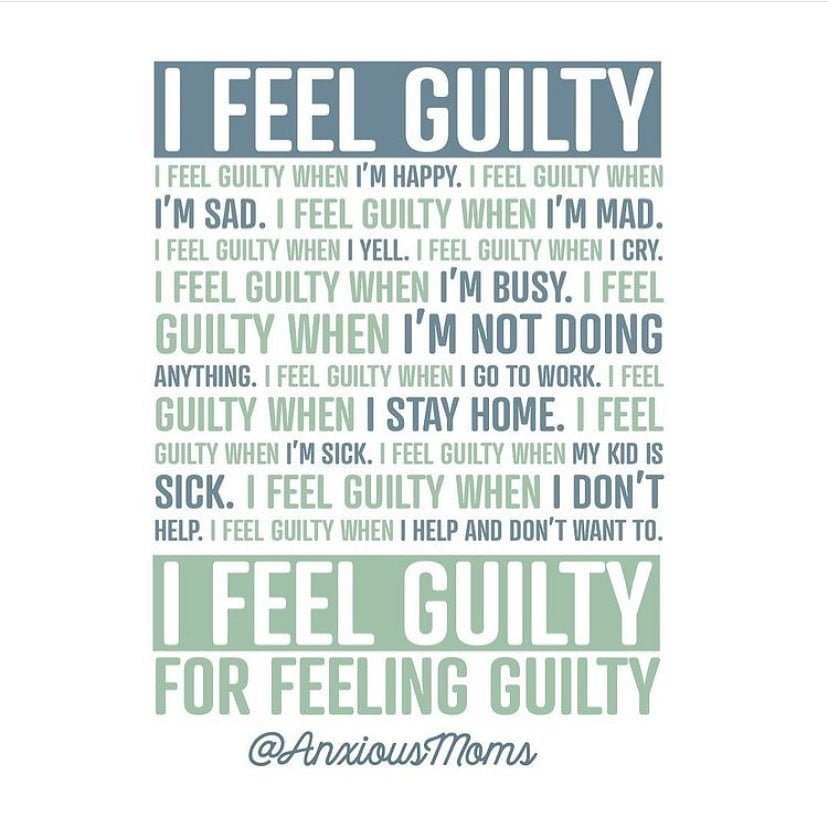 Guilt Is One Thing That Triggers My Anxiety. - Parenting - 2021