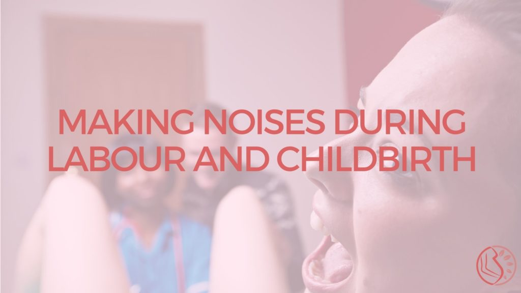 Making Noises During Labour And Childbirth