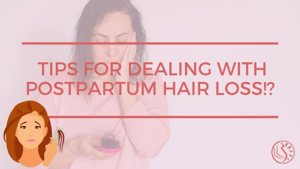 Tips For Dealing With Postpartum Hair Loss!