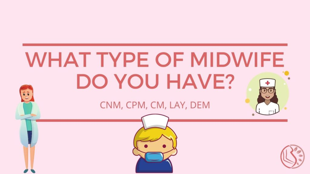 What Type Of Midwife Do You Have - Cnm Cpm Cm Lay Dem